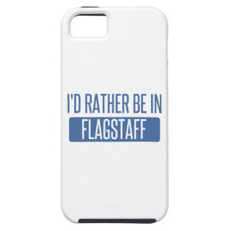 I'd rather be in Flagstaff iPhone 5 Case