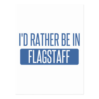 I'd rather be in Flagstaff Postcard