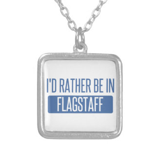 I'd rather be in Flagstaff Silver Plated Necklace