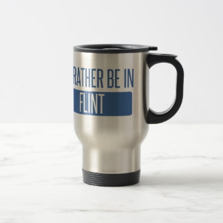 I'd rather be in Flint Travel Mug