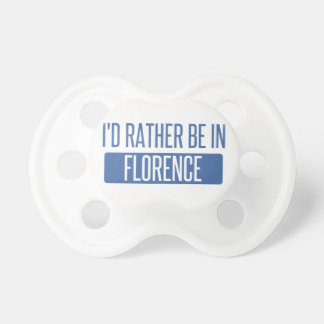 I'd rather be in Florence Baby Pacifier