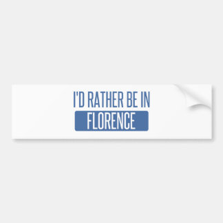I'd rather be in Florence Bumper Sticker