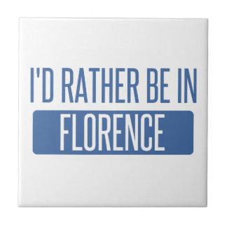 I'd rather be in Florence Ceramic Tile