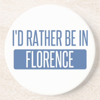 I'd rather be in Florence Coaster