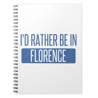 I'd rather be in Florence Notebook