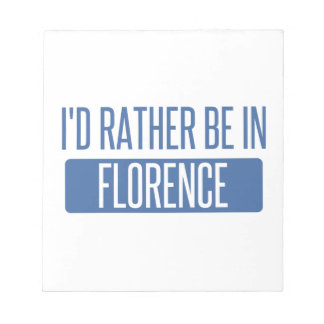 I'd rather be in Florence Notepads