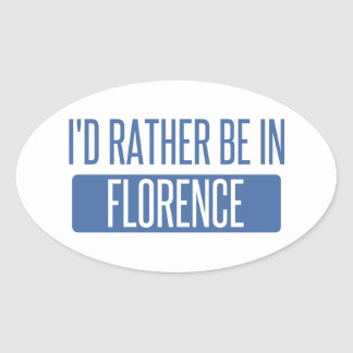 I'd rather be in Florence Oval Sticker