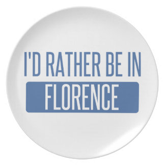 I'd rather be in Florence Plate