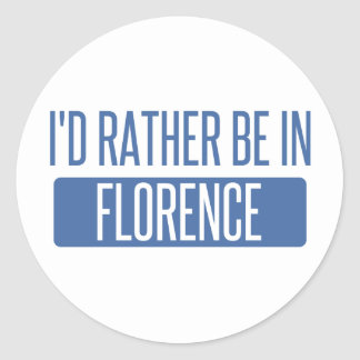 I'd rather be in Florence Round Sticker