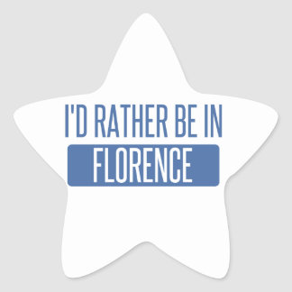 I'd rather be in Florence Star Sticker