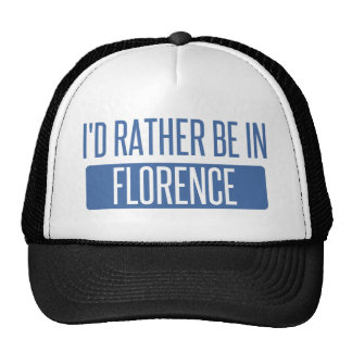 I'd rather be in Florence Trucker Hat