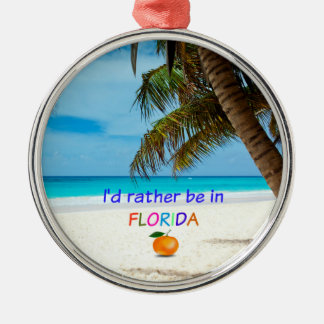 I'd Rather Be in Florida, tropical scene Metal Ornament