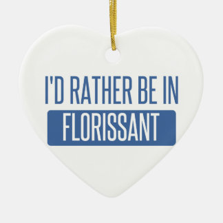 I'd rather be in Florissant Ceramic Heart Ornament
