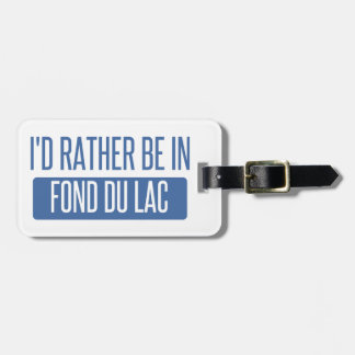 I'd rather be in Fond du Lac Luggage Tag
