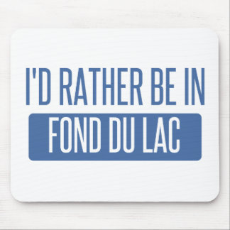 I'd rather be in Fond du Lac Mouse Pad