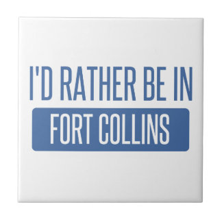 I'd rather be in Fort Collins Tile