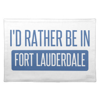 I'd rather be in Fort Lauderdale Placemat
