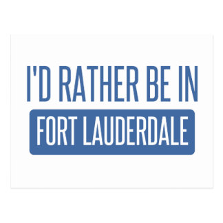 I'd rather be in Fort Lauderdale Postcard