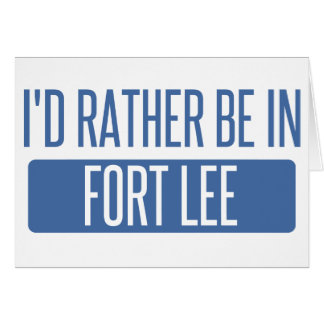 I'd rather be in Fort Lee Card
