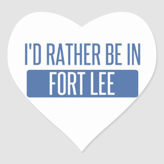 I'd rather be in Fort Lee Heart Sticker