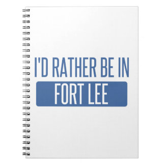 I'd rather be in Fort Lee Notebooks