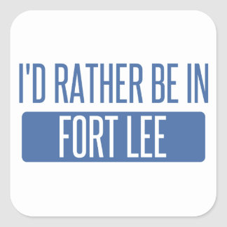 I'd rather be in Fort Lee Square Sticker