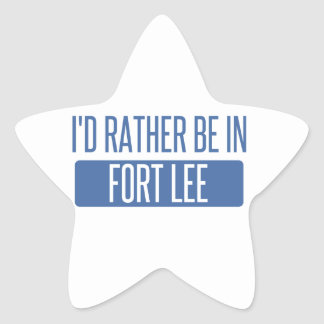I'd rather be in Fort Lee Star Sticker