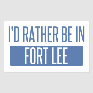 I'd rather be in Fort Lee Sticker