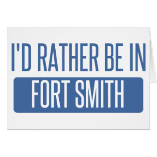 I'd rather be in Fort Smith Card