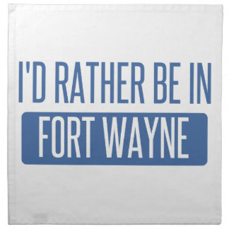 I'd rather be in Fort Wayne Napkin
