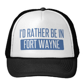 I'd rather be in Fort Wayne Trucker Hat