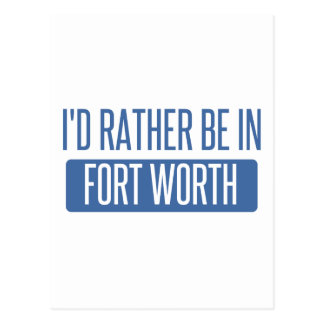 I'd rather be in Fort Worth Postcard