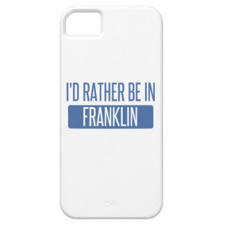 I'd rather be in Franklin WI iPhone 5 Case