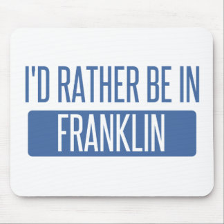 I'd rather be in Franklin WI Mouse Pad