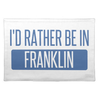 I'd rather be in Franklin WI Placemat