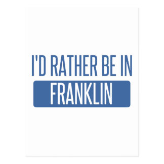 I'd rather be in Franklin WI Postcard