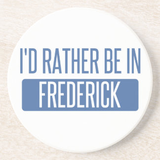 I'd rather be in Frederick Drink Coaster