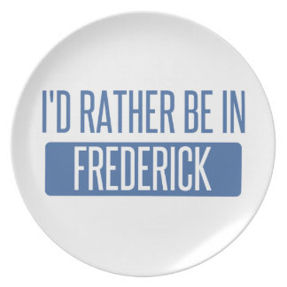 I'd rather be in Frederick Party Plate