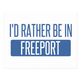 I'd rather be in Freeport Postcard
