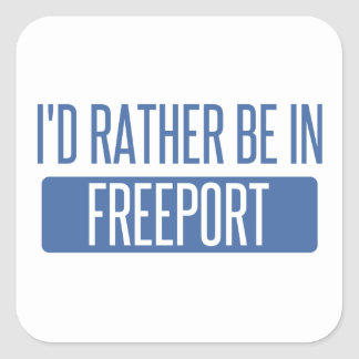 I'd rather be in Freeport Square Sticker