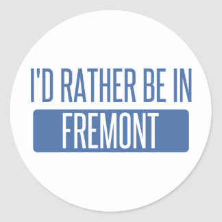 I'd rather be in Fremont Classic Round Sticker