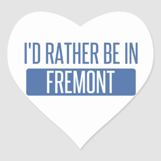 I'd rather be in Fremont Heart Sticker