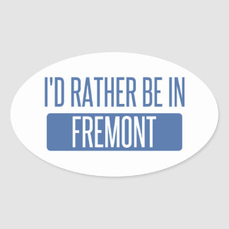 I'd rather be in Fremont Oval Sticker
