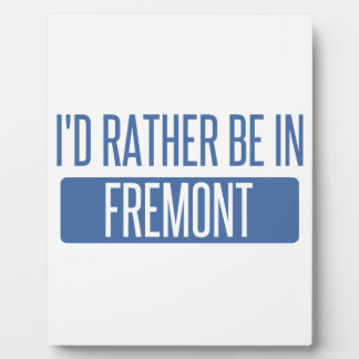 I'd rather be in Fremont Plaque