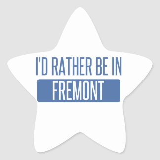 I'd rather be in Fremont Star Sticker