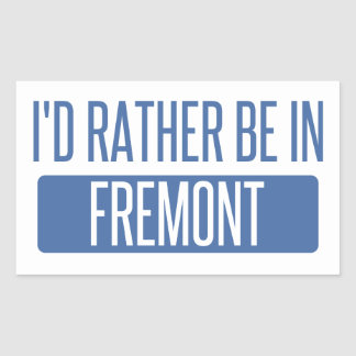 I'd rather be in Fremont Sticker