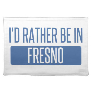 I'd rather be in Fresno Placemat