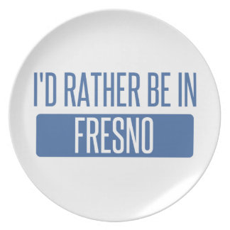 I'd rather be in Fresno Plate