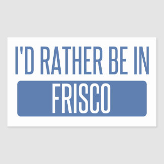 I'd rather be in Frisco