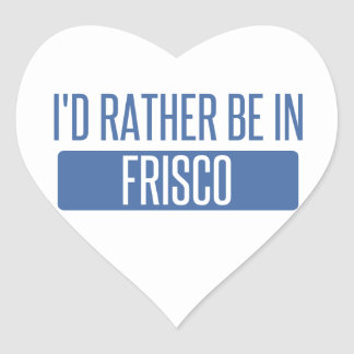 I'd rather be in Frisco Heart Sticker